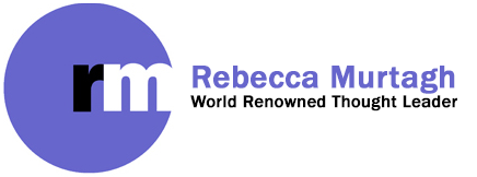Rebecca Murtagh :: Keynote Speaker, Author & World Renowned Thought Leader