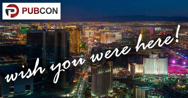 Pubcon Las Vegas 2017 Wish you were here