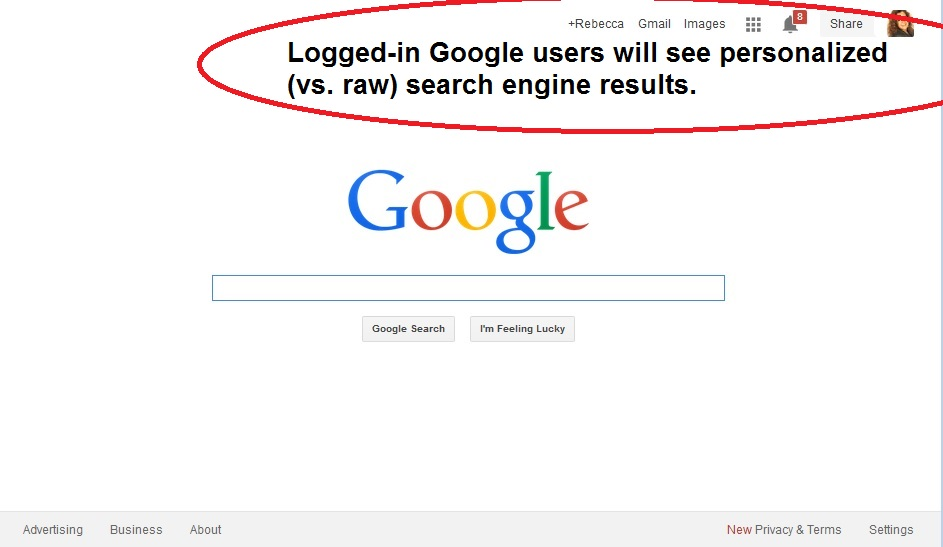 Google search engine results personalized when you are logged into any Google service.