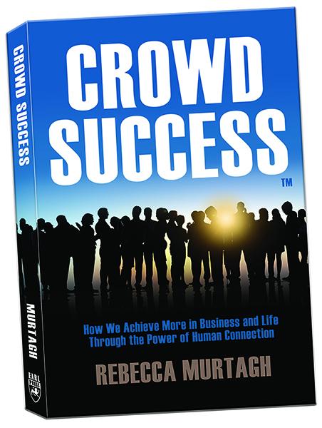 Crowd Success TM the Book by Rebecca Murtagh