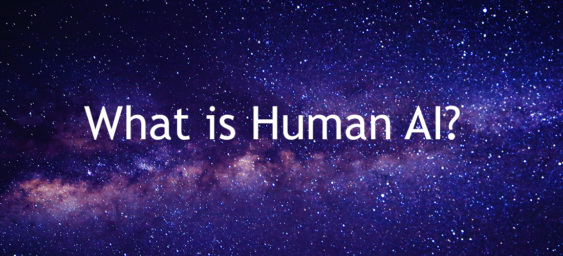 What is Human AI?